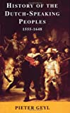 History of the Dutch-Speaking Peoples 1555-1648 (Phoenix Press)