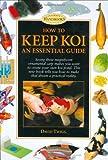 How to Keep Koi: An Essential Guide (Pond & Aquatic)