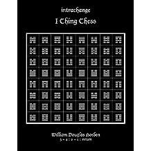 Intrachange: I Ching Chess