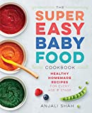 Super Easy Baby Food Cookbook: Healthy Homemade