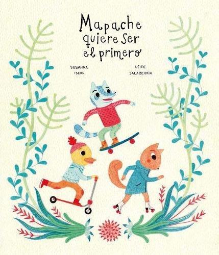 Mapache quiere ser el primero (Somos8) Tapa dura – Versión íntegra, 13 abr 2015 Susanna Isern Leire Salaberria Nubeocho 8494369156
