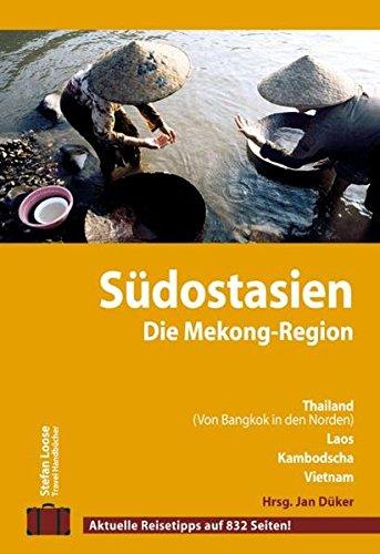 Stefan Loose Travel Handbücher Südostasien - Die Mekong-Region