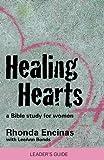 Healing Hearts, A Bible Study For Women (Teacher Edition): Leader's Guide