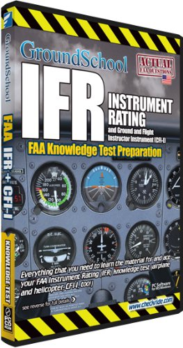 GroundSchool FAA Instrument Rating (IFR) Knowledge Test Preparation 2012
