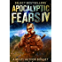 Apocalyptic Fears  IV: A Multi-Author Box Set of Sci-Fi and Horror (Apocalyptic Fears Series Book 4)