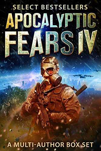Apocalyptic Fears  IV: A Multi-Author Box Set of Sci-Fi and Horror (Apocalyptic Fears Series Book 4) by [VanDyke, David, Tanpepper, Saul, Roberts, J.V., Cooper, Harmon, Stroble, Steve, Moore, Laurence, Morris, Randall J., Northern, Chris]
