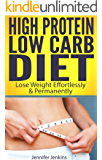 High Protein Low Carb Diet: Lose Weight Effortlessly & Permanently