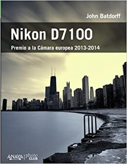 Book Nikon D7100 / Nikon D7100: From Snapshots to Great Shots (Spanish Edition)