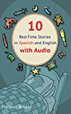 10 Bed-Time Stories in Spanish and English with audio.: Spanish for Kids – Learn Spanish with Parallel English Text