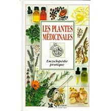 LES PLANTES MEDICINALES. Encyclopédie pratique