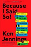 Because I Said So!, Ken Jennings, 1476706964