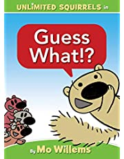 Guess What!? (An Unlimited Squirrels Book)