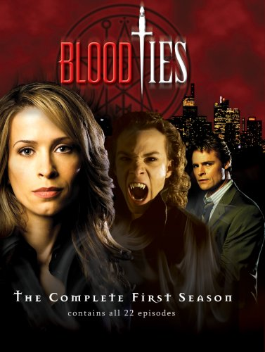 - Blood Ties - Complete Season 1 (2008) Christina Cox; Dylan Neal
