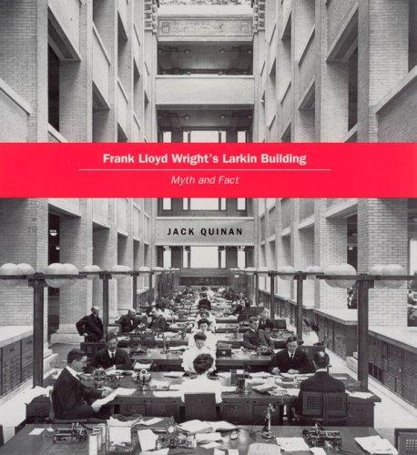 Frank Lloyd Wright's Larkin Building: Myth and Fact: 1st (First) Edition ebook