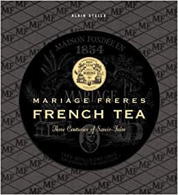 amazonfr mariage frres en anglais the art of tea alain stella francis hammond livres - The Mariage Freres Commande