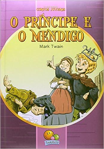 O Príncipe e o Mendigo - Coleção Os Mais Famosos Contos Juvenis: Amazon.es: Mark Twain: Libros