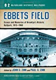 Ebbets Field: Essays and Memories of Brooklyn's