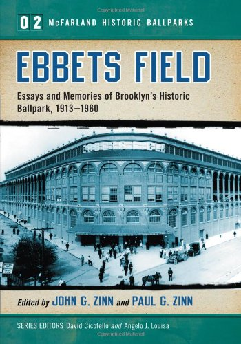 Ebbets Field: Essays and Memories of Brooklyn's Historic Ballpark, 1913-1960 (Mcfarland Historic Ballparks) pdf