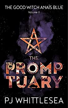 The Promptuary: The Good Witch Anaïs Blue Volume 2 by [Whittlesea, P J]