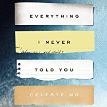Everything I Never Told You: A Novel Audiobook by Celeste Ng Narrated by Cassandra Campbell