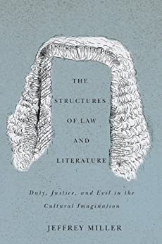 The Structures of Law and Literature by [Miller, Jeffrey]
