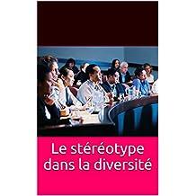 Le stéréotype dans la diversité: Nouvelles perspectives (multi-LEARN institute: Research and Development t. 1) (French Edition)