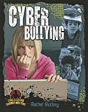 Cyber Bullying, Crabtree Publishing Company Staff and Rachel Stuckey, 0778779130