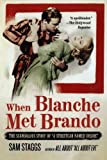 """When Blanche Met Brando: The Scandalous Story of """"A Streetcar Named Desire"""""""