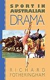 Sport in Australian Drama, Richard Fotheringham, 0521401569