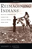 Reimagining Indians, Sherry L. Smith, 0195157273