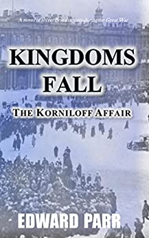 Kingdoms Fall - The Korniloff Affair by [Parr, Edward]