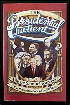 The Presidential Quotient: Puzzlers, Anecdotes, and the Pq Quiz