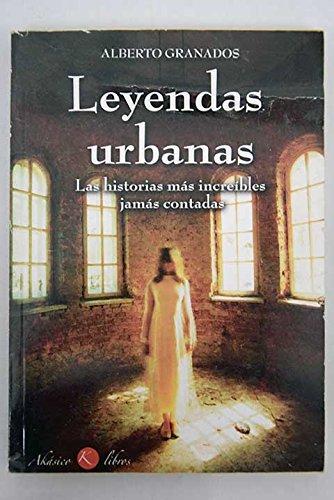 Leyendas Urbanas: Amazon.es: Granados, Alberto: Libros