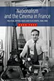 BOOKS RECEIVED: Nationalism and the Cinema in France: Political Mythologies and Film Events, 1945-1995 (Berghahn Books, 2016)