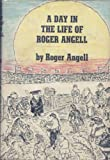 A Day in the Life of Roger Angell, Roger Angell, 0670259160