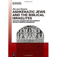Ashkenazic Jews and the Biblical Israelites: The Early Demographic Development of East European Ashkenazis