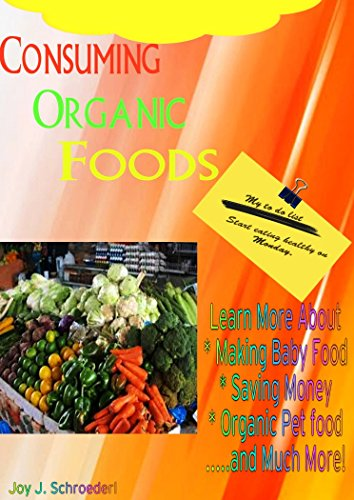 Consuming Organic Foods: Learn Why Organic Food Is Better For You, Organic Foods, Economic Impacts, Organic Food Gift Baskets,  Organic Baby Food, Organic ... Coupons and How to Save Money When Buyin