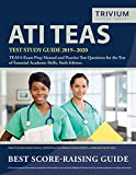ATI TEAS Test Study Guide 2019-2020: TEAS 6 Exam