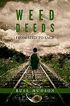 Weed Deeds: From Seed to Sage by [Hudson, Russ]