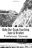 Baby Bar Exam Coaching June and October, Professor Steven, 1500134651
