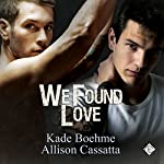 We Found Love | Allison Cassatta,Kade Boehme