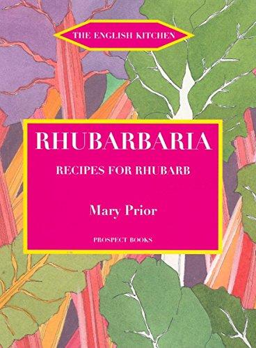 Rhubarbaria: Recipes for Rhubarb (English Kitchen) Mary Prior