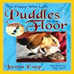 The Puppy Who Left Puddles on the Floor | Lorena Estep