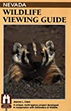 Nevada Wildlife Viewing Guide, Jeanne L. Clark, 1560442077