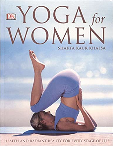 Yoga for Women: Shakta Kaur Khalsa: 9780756622527: Amazon ...
