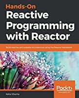 Hands-On Reactive Programming with Reactor Front Cover