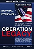 Operation Legacy: I am an American Hero Who Has Served My Country, Now What?