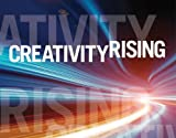 Creativity Rising: Creative Thinking and Creative Problem Solving in the 21st Century