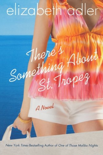 There's Something About St. Tropez: A Novel (Mac Reilly) pdf