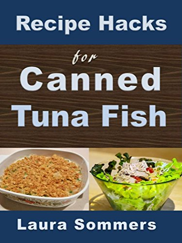 Recipe Hacks for Canned Tuna Fish (Cooking on a Budget Book 2) by [Sommers, Laura]